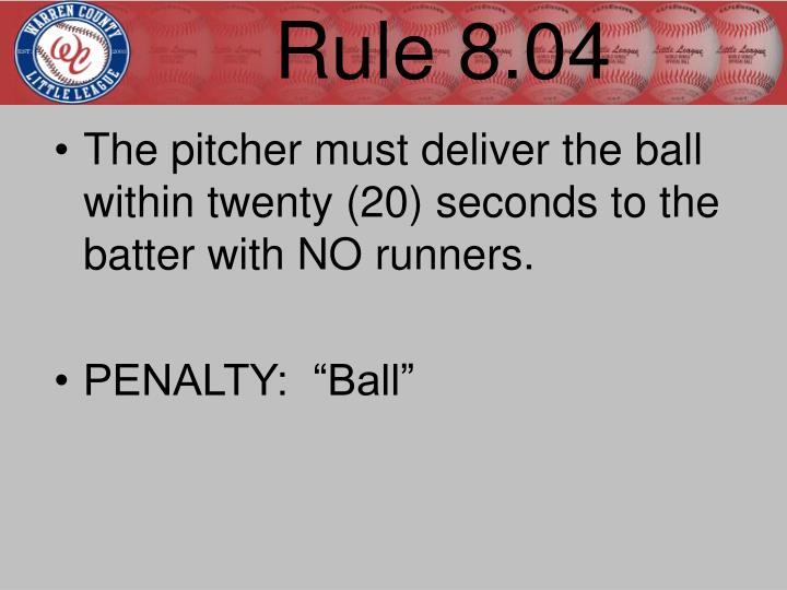 Rule 8.04