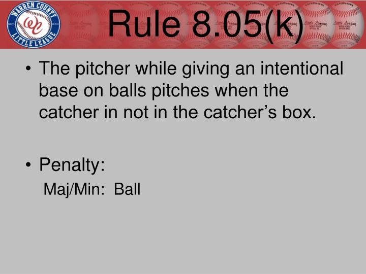 Rule 8.05(k)