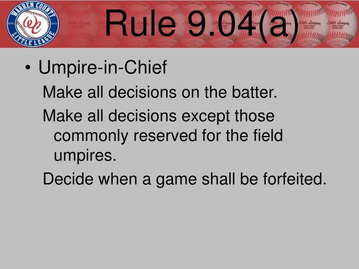 Rule 9.04(a)