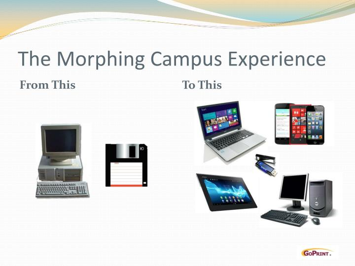 The Morphing Campus Experience