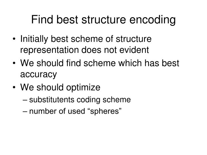 Find best structure encoding