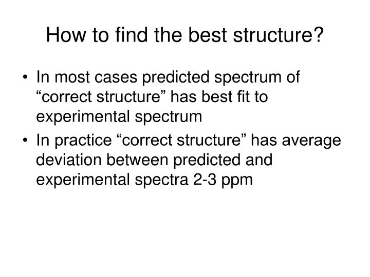 How to find the best structure?