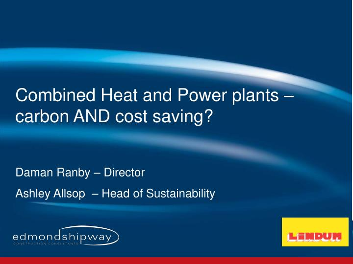 Combined Heat and Power plants – carbon AND cost saving?