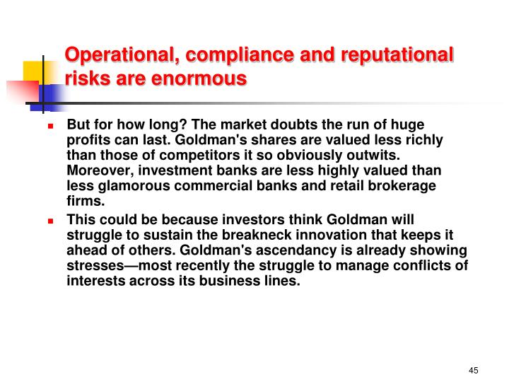 Operational, compliance and reputational risks are enormous