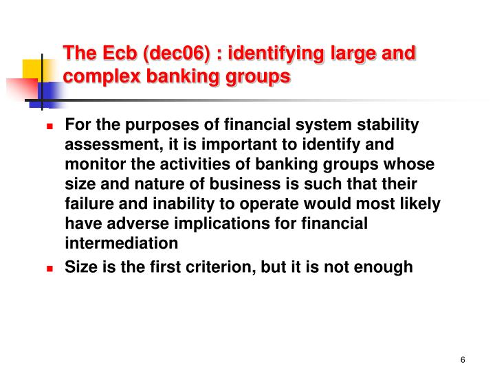 The Ecb (dec06) : identifying large and complex banking groups