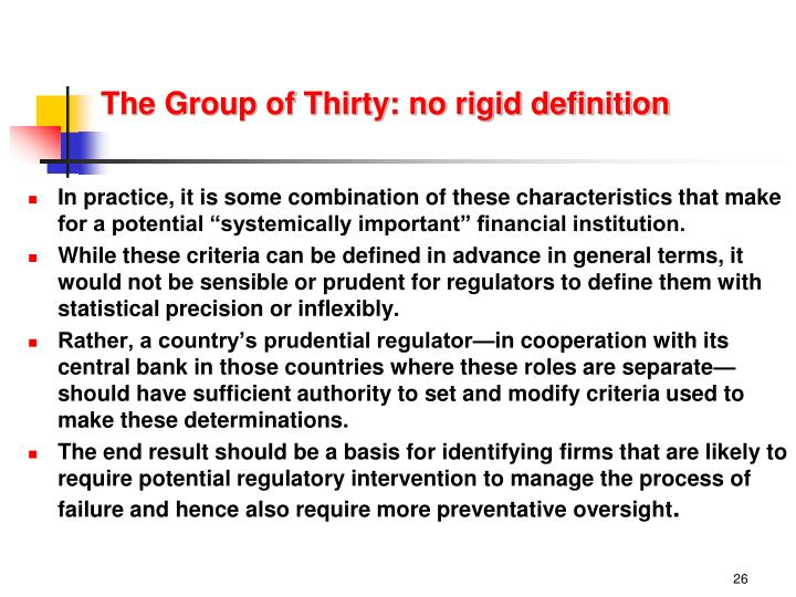 The Group of Thirty: no rigid definition