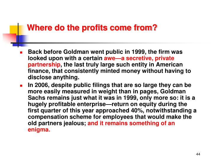 Where do the profits come from?