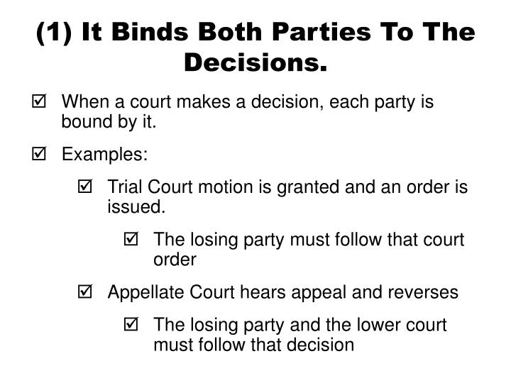 (1) It Binds Both Parties To The Decisions.