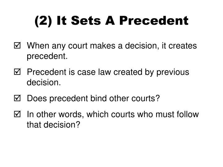 (2) It Sets A Precedent