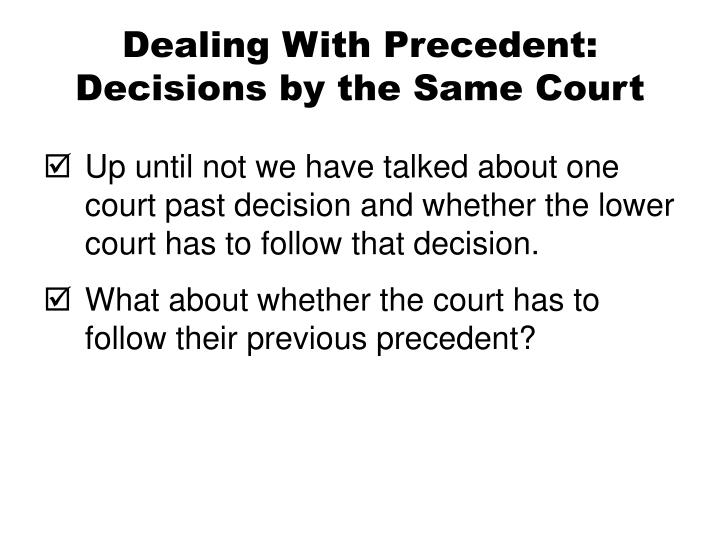 Dealing With Precedent: