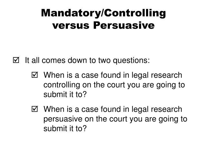 Mandatory/Controlling