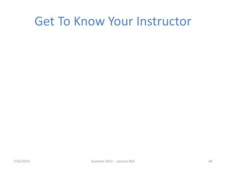 Get To Know Your Instructor
