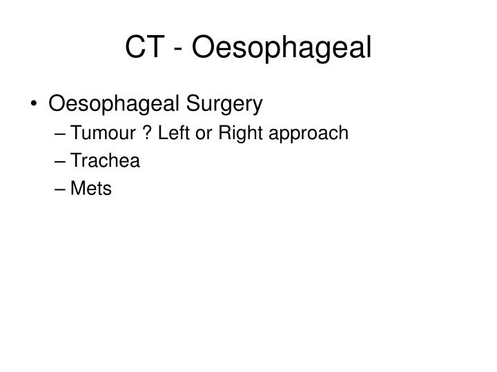 CT - Oesophageal