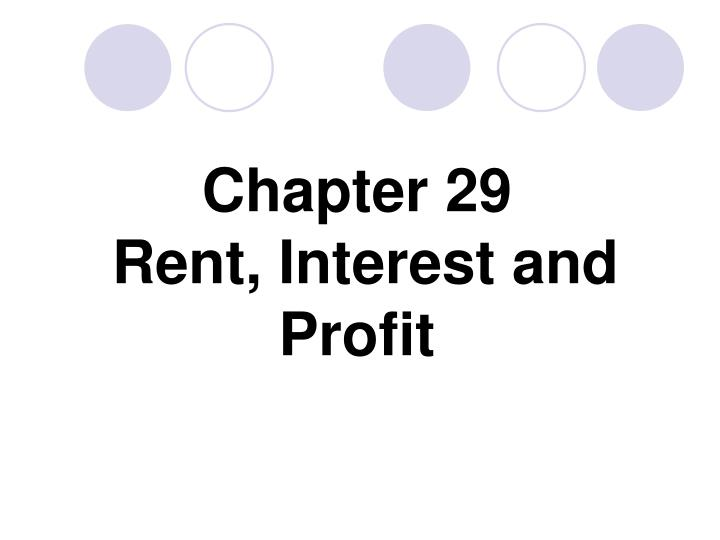 Chapter 29 rent interest and profit