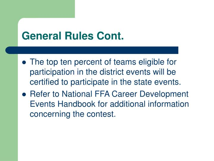 General Rules Cont.