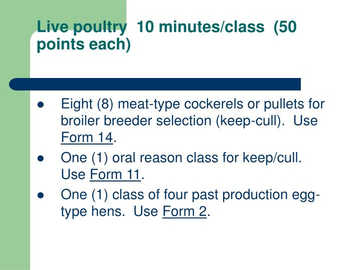 Live poultry  10 minutes/class  (50 points each)