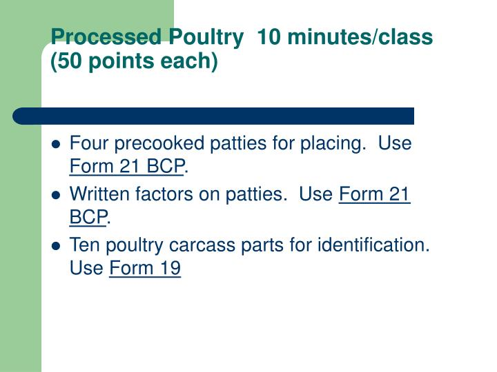 Processed Poultry  10 minutes/class (50 points each)
