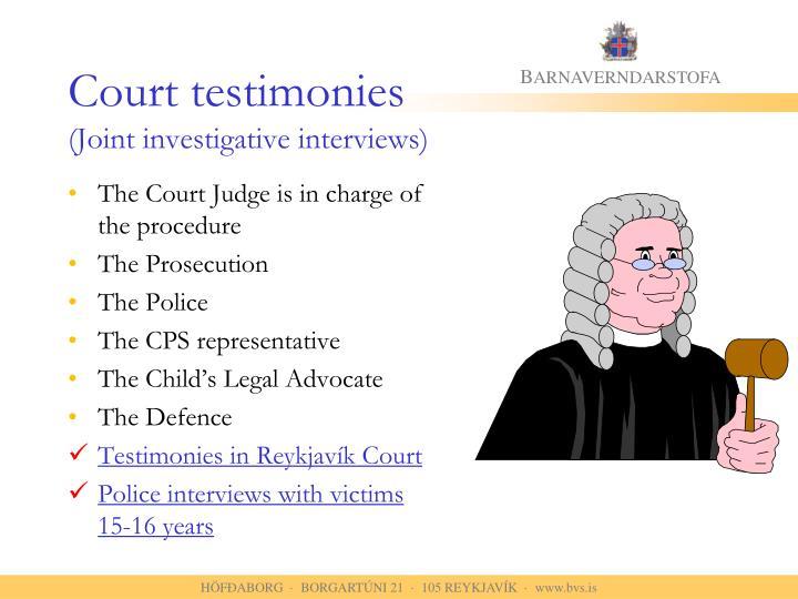 Court testimonies
