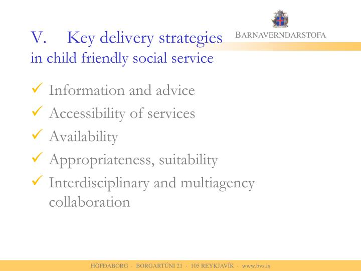 V.	Key delivery strategies