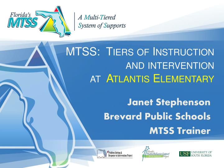 Mtss tiers of instruction and intervention at atlantis elementary
