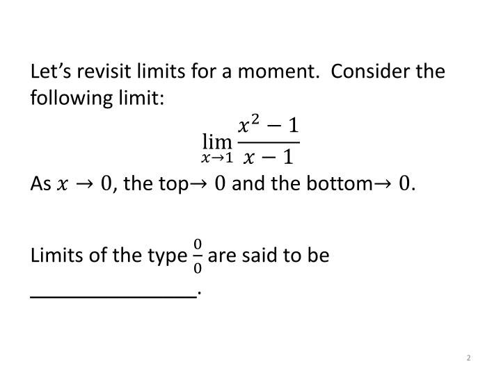 Let's revisit limits for a moment.  Consider the following limit: