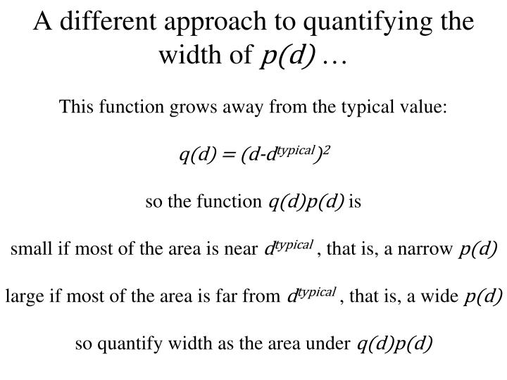 A different approach to quantifying the width of