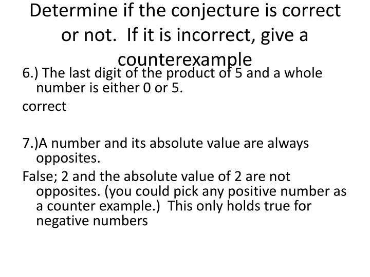 Determine if the conjecture is correct or not.  If it is incorrect, give a counterexample