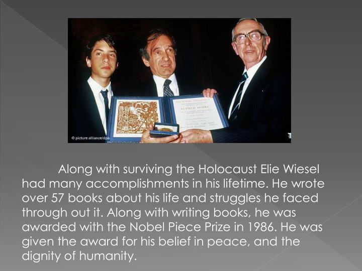 Along with surviving the Holocaust