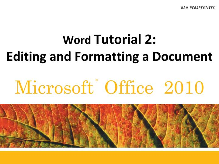 word tutorial 2 editing and formatting a document