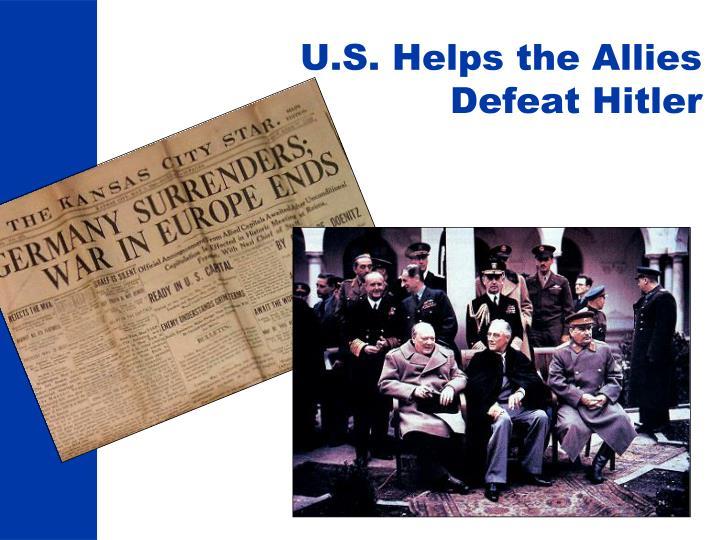 U.S. Helps the Allies Defeat Hitler