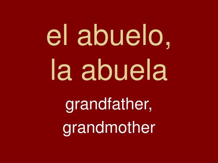 el abuelo,