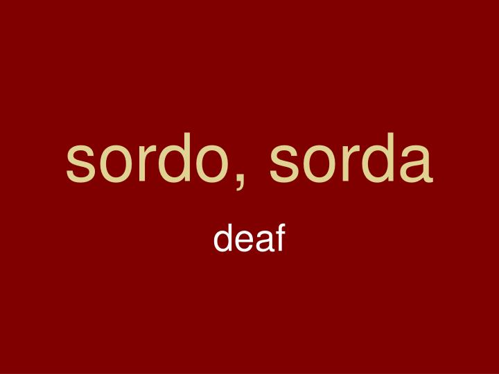 sordo, sorda