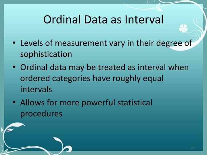 Ordinal Data as Interval