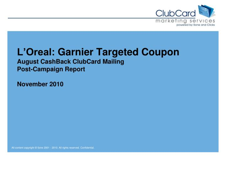 L oreal garnier targeted coupon august cashback clubcard mailing post campaign report november 2010