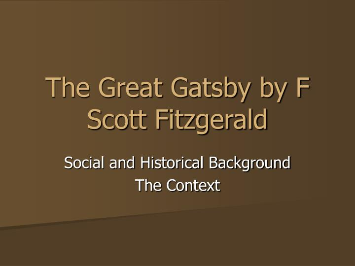 the flaws of the society in f scott fitzgeralds the great gatsby The great gatsby line that came from fitzgerald's life—and inspired a novel  f scott fitzgerald's the great gatsby  but insofar as the artist creates a work of art as a gift to society .