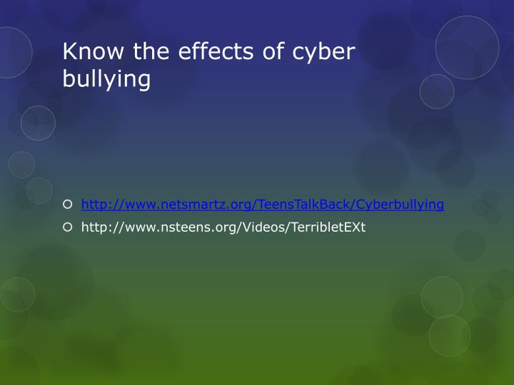 Know the effects of cyber bullying