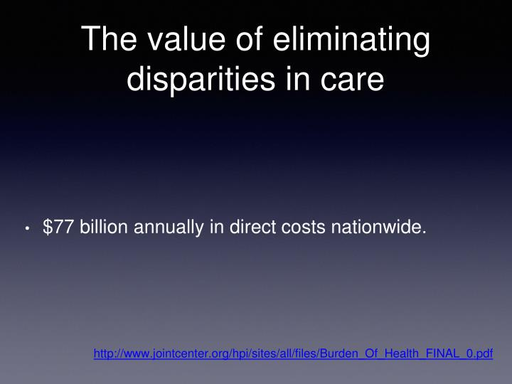 The value of eliminating disparities in care