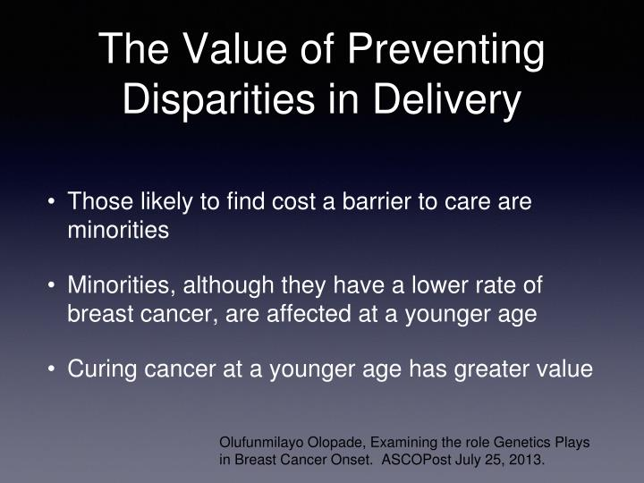 The Value of Preventing Disparities in Delivery