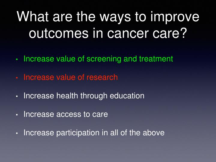 What are the ways to improve outcomes in cancer care?