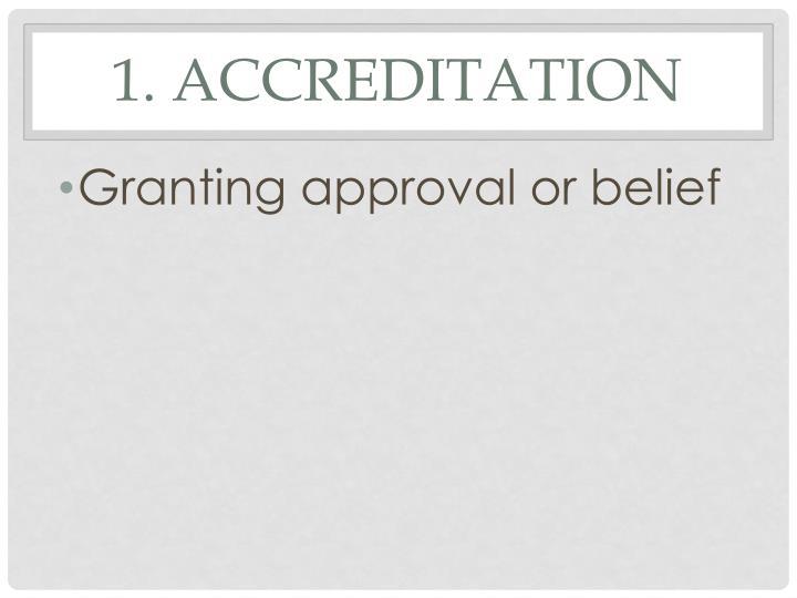 1. Accreditation