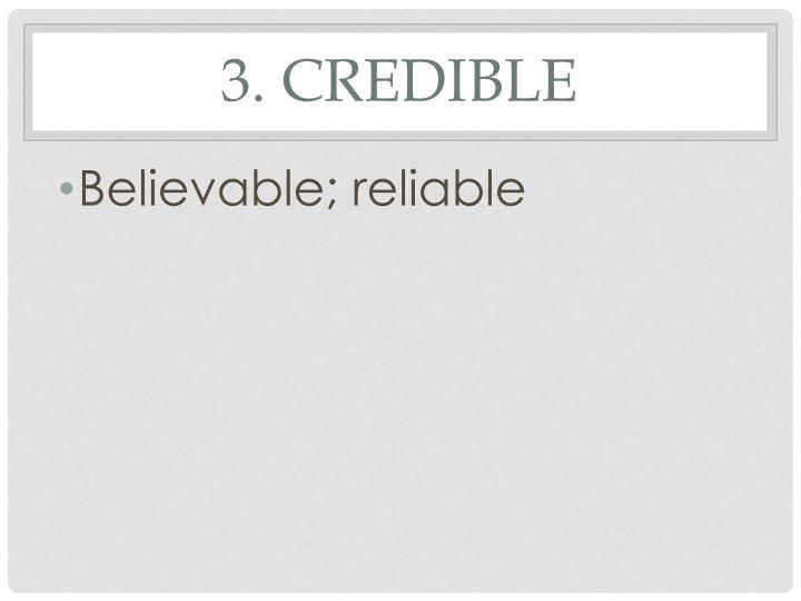 3. Credible