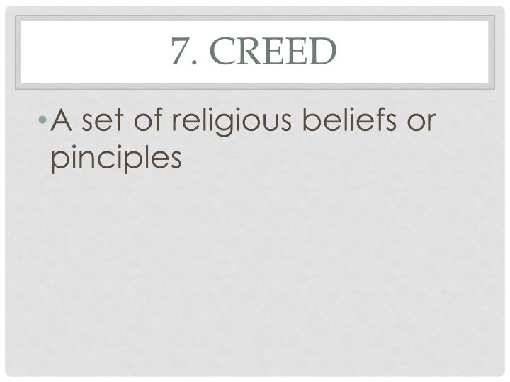7. Creed