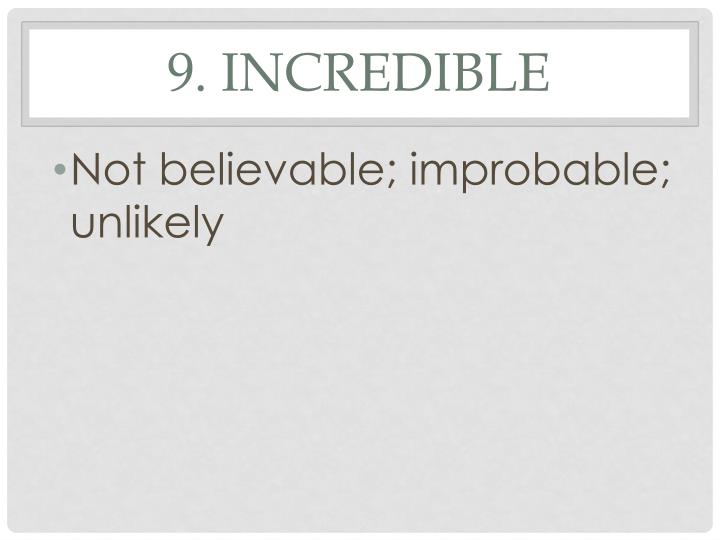 9. incredible