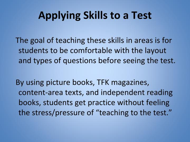 Applying Skills to a Test