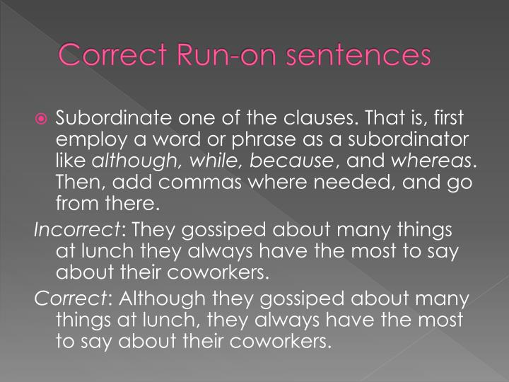 Correct Run-on sentences