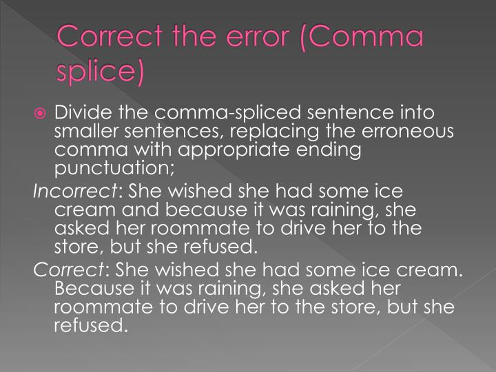 Correct the error (Comma splice)