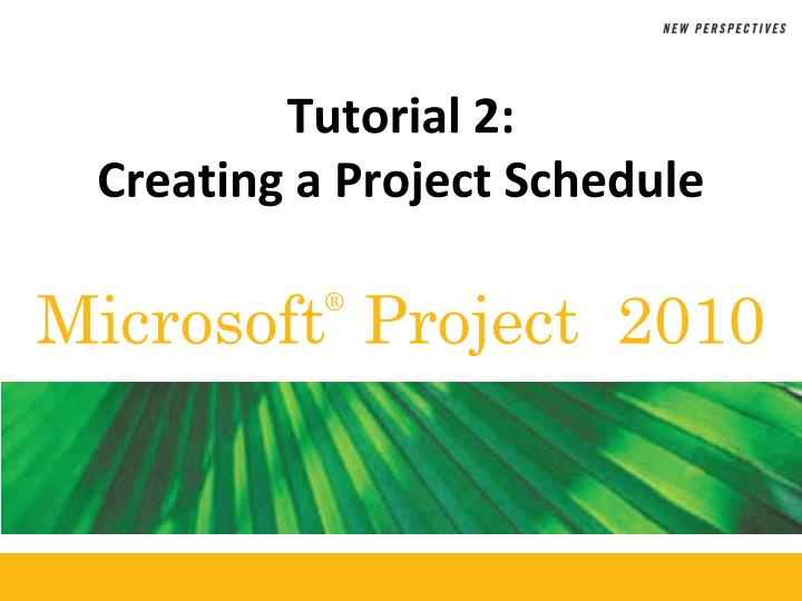 Tutorial 2 creating a project schedule