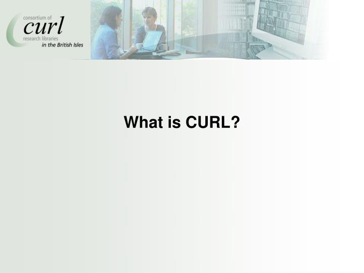 What is CURL?