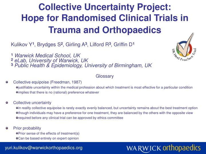 Collective uncertainty project hope for randomised clinical trials in trauma and orthopaedics