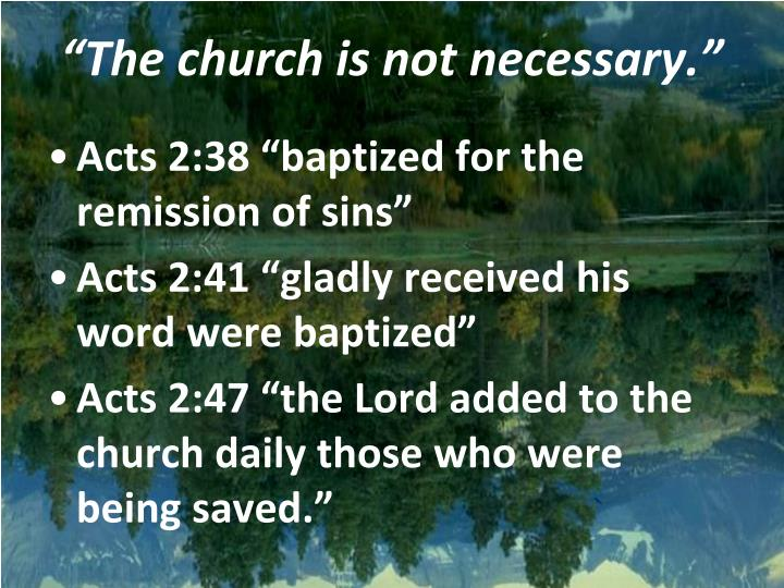 """""""The church is not necessary."""""""